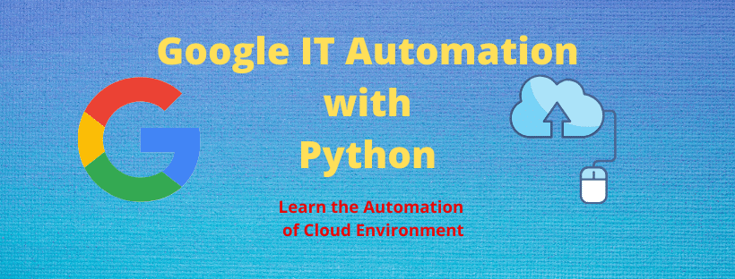 Google IT automation with Python professional certificate review