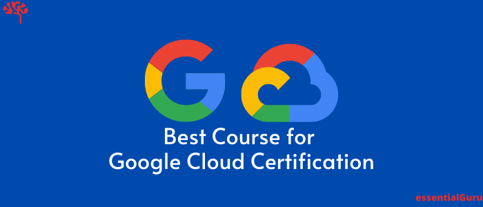 best course for google cloud certification