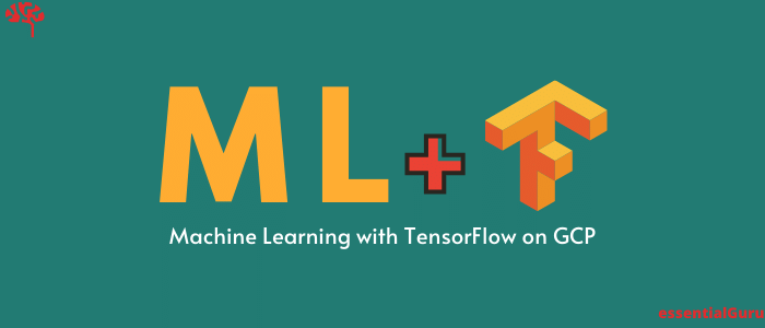 Machine Learning with TensorFlow on Google Cloud Platform Review