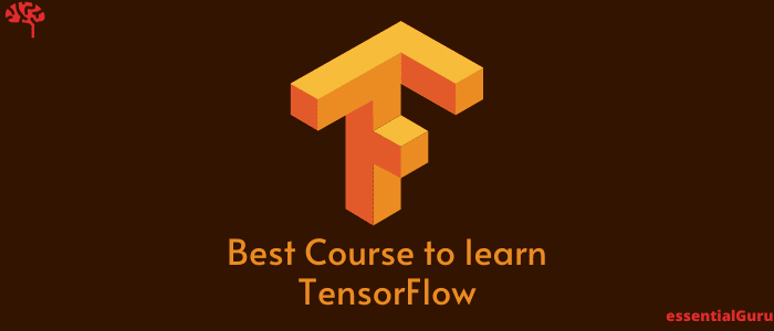 best course to learn tensorflow