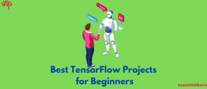 best TensorFlow projects for beginners