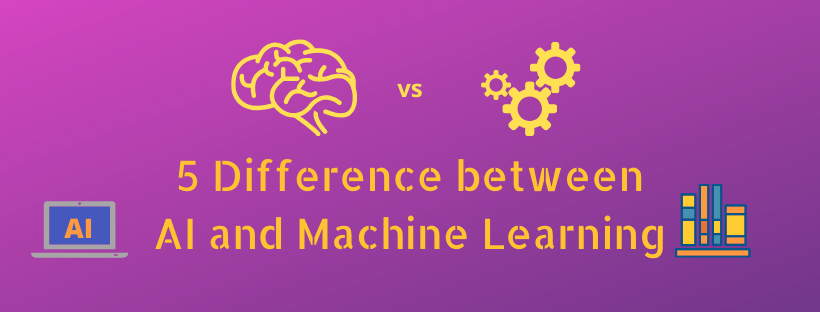 5 Difference Between AI and Machine Learning