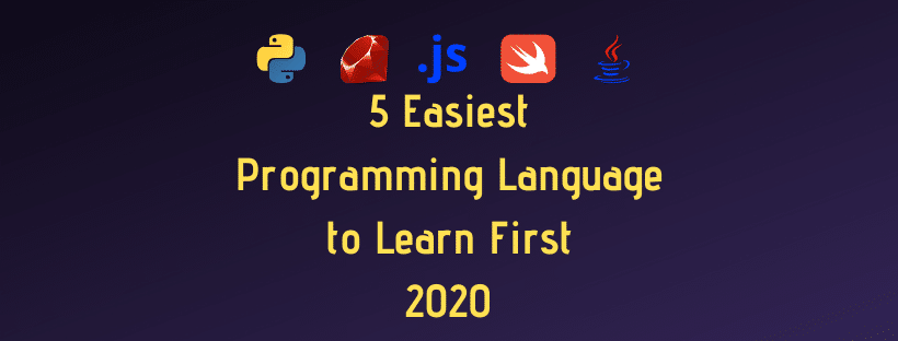 5 Easiest Programming Language to Learn First in 2020