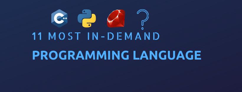 11 Most Demanding Programming Languages in 2021