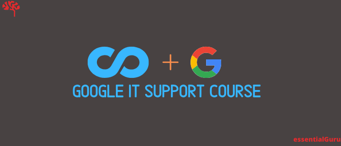 Coursera Google IT Support Professional Certificate Review