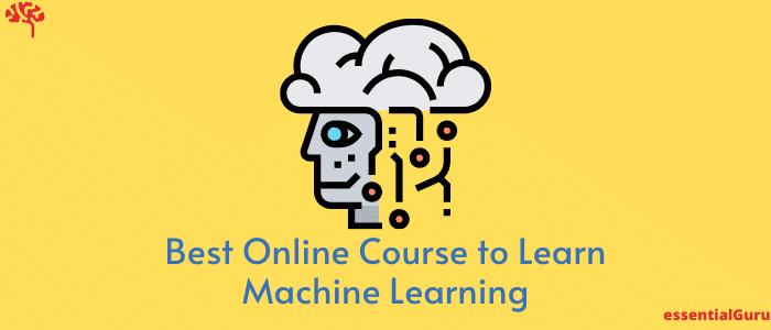 21+ Best Online Course to Learn Machine Learning