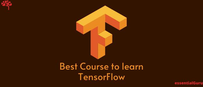 best course to learn tensorflow