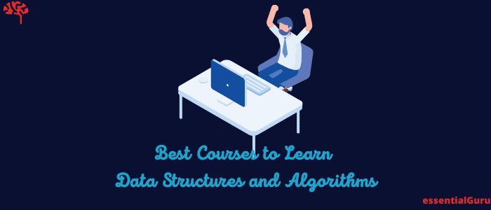 21 Best Online Course to Learn Data Structures and Algorithms 2020