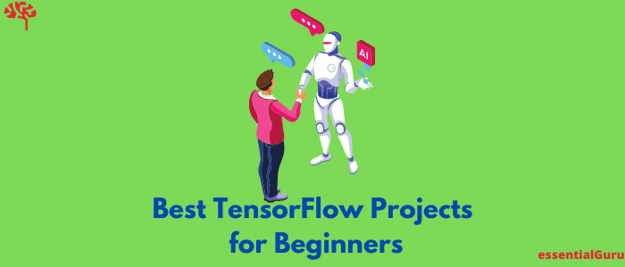 11 Best Tensorflow Projects for Beginners