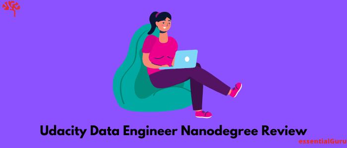 Udacity Data Engineer Nanodegree Review 2021