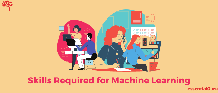 What Skills Required for Machine Learning