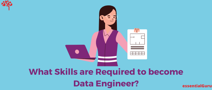 What Skills are Required for Data Engineer in 2021?