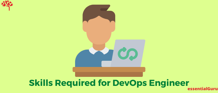 What are the Skills Required for DevOps Engineer