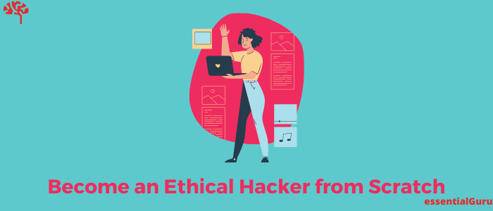 how to become an ethical hacker from scratch